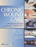 img - for Chronic Wound Care: A Problem-based Learning Approach. El Precio Es En Dolares book / textbook / text book