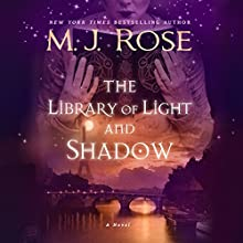 The Library of Light and Shadow: A Novel | Livre audio Auteur(s) : M. J. Rose Narrateur(s) : Sherry Baines