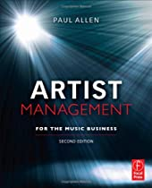 Artist Management for the Music Business, Second Edition