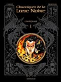 Chroniques de la Lune Noire, Intgrale Tome 1 :