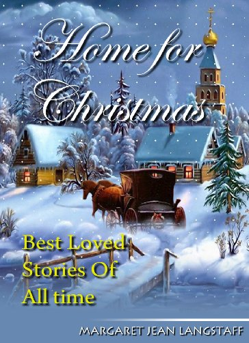 Margaret Jean Langstaff - Home for Christmas: Best Loved Stories of All Time