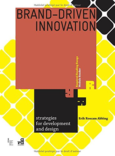 Brand Driven Innovation: Strategies For Development And Design (Required Reading Range)