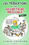 Les tribulations d'une secrétaire médicale, tome 2 par Lefèvre