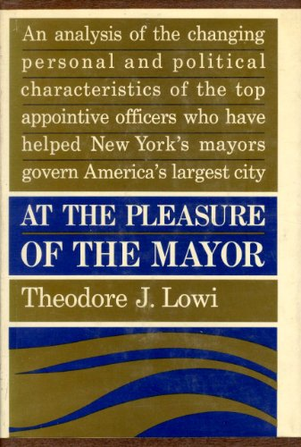 At the Pleasure of the Mayor: Patronage and Power in New York City, 1898-1958 PDF
