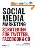 Social Media Marketing - Strategien f�r Twitter, Facebook & Co