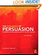 The Dynamics of Persuasion: Communication and Attitudes in the 21st Century, 4th Edition (Communication Series)