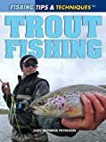 img - for Trout Fishing (Fishing: Tips & Techniques) book / textbook / text book