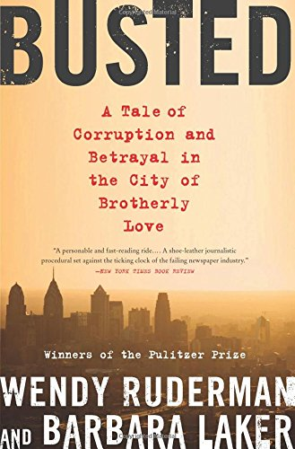 Busted: A Tale of Corruption and Betrayal in the City of Brotherly Love PDF