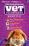 Vet Volunteers Books 13-15: New Beginnings, Acting Out, Helping Hands (Vet Volunteers Series)