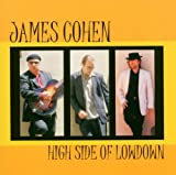 echange, troc James Cohen - High Side Of Lowdown
