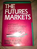 img - for The futures markets: Arbitrage, risk management and portfolio strategies book / textbook / text book