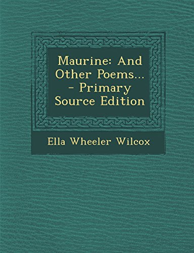 Maurine: And Other Poems...