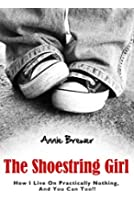 The Shoestring Girl: How I Live on Practically Nothing and You Can Too (English Edition)