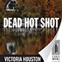 Dead Hot Shot: A Loon Lake Fishing Mystery, Book 9 (       UNABRIDGED) by Victoria Houston Narrated by Jennifer Van Dyck