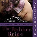 The Robber Bride: The Daring Debutantes, Book 1 (       UNABRIDGED) by Jerrica Knight-Catania Narrated by Stevie Zimmerman