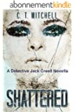 Shattered: A Detective Jack Creed Novella (Cabarita Crime Series Book 2) (English Edition)