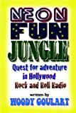 Neon Fun Jungle: Quest for Adventure in Hollywood Rock and Roll Radio Reviews