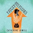The Madwoman Upstairs: A Novel Audiobook by Catherine Lowell Narrated by Katie Koster