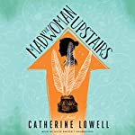 The Madwoman Upstairs: A Novel | Catherine Lowell