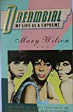 Dreamgirl: my Life as a Supreme (0099581604) by Mary Wilson