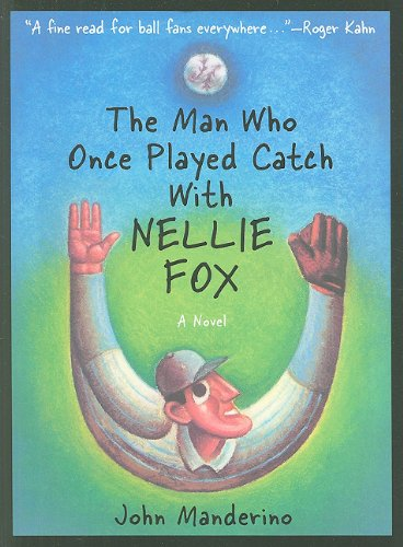 The Man Who Once Played Catch with Nellie Fox A Novel089747385X