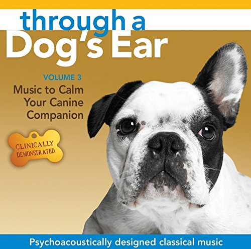 through-a-dogs-ear-music-to-calm-your-canine-companion-volume-3