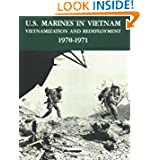 U.S. Marines in Vietnam: Vietnamization and Redeployment - 1970-1971 (Marine Corps Vietnam Series)