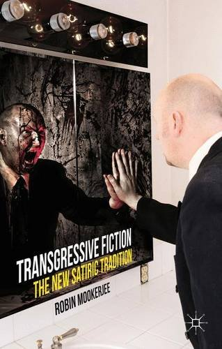 Transgressive Fiction: The New Satiric Tradition