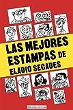 img - for Las Mejores Estampas de Eladio Secados (Coleccio???n Antologi???as) by Eladio Secades (1998-01-01) book / textbook / text book