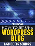 img - for How to Set up a WordPress Blog: A Guide for Seniors book / textbook / text book
