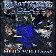 Shattered Glass: Glass Series, Book 2 Audiobook by Neils Williams Narrated by Kristina Klemetti