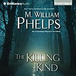 The Killing Kind | M. William Phelps
