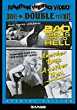 Drive-in Double Feature: Bad Girls Go To Hell/Another Day, Another Man
