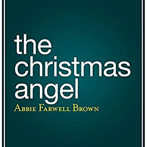 The Christmas Angel | [Abbie Farwell Brown]