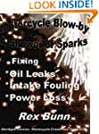 Motorcycle Blow-by: A Shower of Spark...