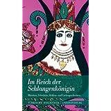 """Im Reich der Schlangenk�nigin: M�rchen, Schw�nke, Helden- und Liebesgeschichtenvon """"Erika Glassen"""""""