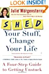SHED Your Stuff, Change Your Life: A...