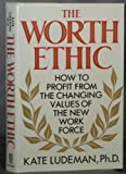 img - for The Worth Ethic: How to Profit from the Changing Values of the New Work Force book / textbook / text book