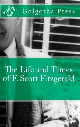 The Life and Times of F. Scott Fitzgerald