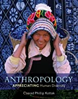 Anthropology: Appreciating Human Diversity