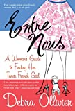 img - for Entre Nous: A Woman's Guide to Finding Her Inner French Girl book / textbook / text book