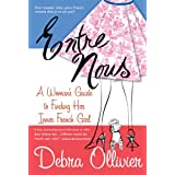 Entre Nous: A Woman's Guide to Finding Her Inner French Girlby Debra Ollivier
