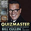 Quizmaster: The Life and Times and Fun and Games of Bill Cullen Audiobook by Adam Nedeff Narrated by Peter Bierma