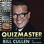 Quizmaster: The Life and Times and Fun and Games of Bill Cullen | Adam Nedeff