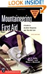 Mountaineering First Aid: A Guide to...