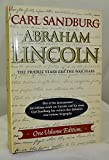 ABRAHAM LINCOLN THE PRARIE YEARS AND THE WAR YEARS - ONE VOLUME EDIITON