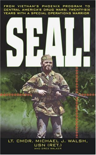 SEAL!: From Vietnam&#39;s Phoenix Program to Central America&#39;s Drug Wars