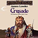 Crusade: Forgotten Realms: Empires Trilogy, Book 3 (       UNABRIDGED) by James Lowder Narrated by Robin Bloodworth