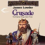 Crusade: Forgotten Realms: Empires Trilogy, Book 3 | James Lowder
