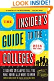 The Insider's Guide to the Colleges, 2014: Students on Campus Tell You What You Really Want to Know, 40th Edition (Insider's Guide to the Colleges: Students on Campus)
